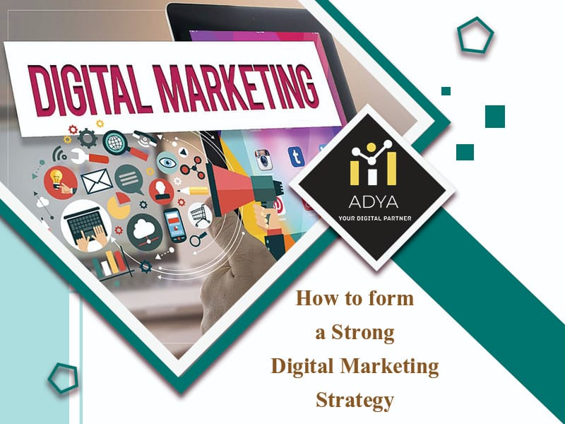 How to form A Strong Digital Marketing Strategy?