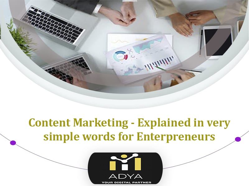Content marketing Explained in simple words for Entrepreneurs