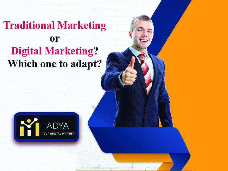 Should an Entrepreneur choose Traditional Marketing or Digital Marketing?