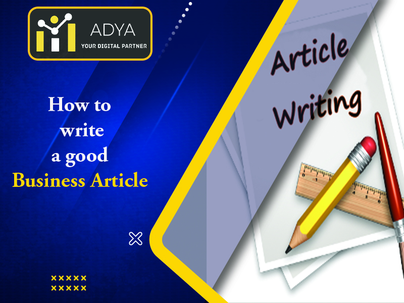 How To Write A Good Business Article?
